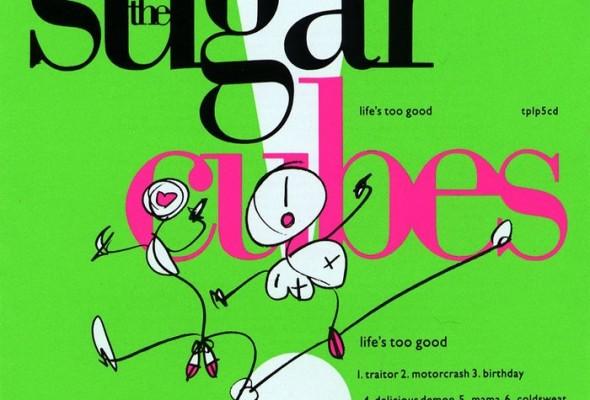 sugarcubes-lifes-too-good-590x400